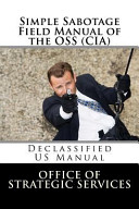 Simple Sabotage Field Manual of the OSS  CIA