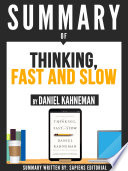 Summary Of  Thinking  Fast And Slow   By Daniel Kahneman  Book