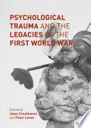 Psychological Trauma and the Legacies of the First World War Book