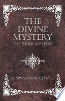 The Divine Mystery The Inner Mystery
