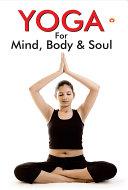 Yoga for Mind  Body   Soul