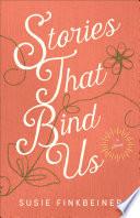 Stories That Bind Us