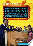 Developing And Designing Your Glee Club Performance