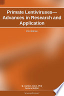 Primate Lentiviruses Advances In Research And Application 2012 Edition