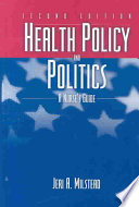 """Health Policy and Politics: A Nurse's Guide"" by Jeri A. Milstead"
