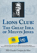 Lions Club - The Great Idea of Melvin Jones