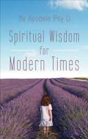 Spiritual Wisdom for Modern Times
