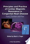 Principles and Practice of Cardiac Magnetic Resonance in Congenital Heart Disease Book