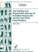 Job Training And Employment Services For Homeless Persons With Alcohol And Other Drug Problems