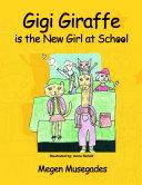 Gigi Giraffe is the New Girl at School