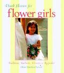 Thank Heaven for Flower Girls
