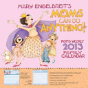 Mary Engelbreit s Moms Can Do Anything  Weekly 2013 Family Calendar