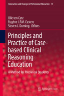Principles and Practice of Case based Clinical Reasoning Education