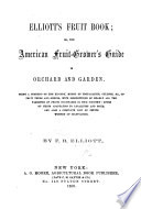 Elliott's Fruit Book; or American fruit-grower's guide in orchard and garden