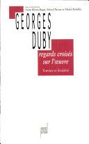 Regards croisés sur l'oeuvre de Georges Duby