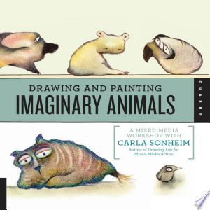 Download Drawing and Painting Imaginary Animals Free Books - Dlebooks.net