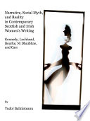 Narrative Social Myth And Reality In Contemporary Scottish And Irish Women S Writing