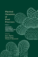 Physical Chemistry of Food Processes  Volume II  Advanced Techniques  Structures and Applications