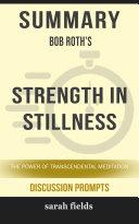 Summary  Bob Roth s Strength in Stillness  The Power of