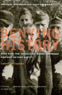Denying History: Who Says the Holocaust Never Happened and Why Do ...