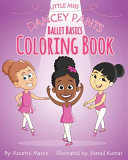 Little Miss Dancey Pants Ballet Basics Coloring Book