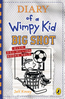 Diary of a Wimpy Kid  Big Shot  Book 16