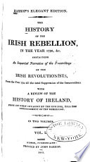 The History of the Irish Rebellion, in the Year 1798, &c.,