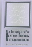 New Technologies for Healthy Foods & Nutraceuticals