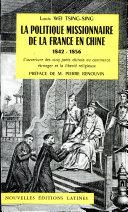 Pdf La Politique Missionnaire de la France en Chine 1842 1856 Wei Louis Telecharger