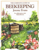 The Complete Guide to Beekeeping