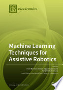 Machine Learning Techniques for Assistive Robotics