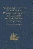 Narratives of the Voyages of Pedro Sarmiento de Gambóa to the Straits of Magellan Pdf/ePub eBook