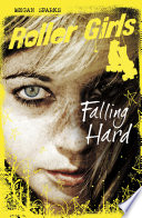 Roller Girls: Falling Hard