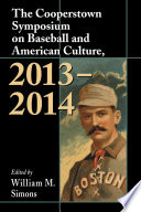 The Cooperstown Symposium on Baseball and American Culture, 2013Ð2014