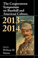 The Cooperstown Symposium on Baseball and American Culture, 2013Ð2014 ebook