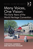 Many Voices  One Vision  The Early Years of the World Heritage Convention