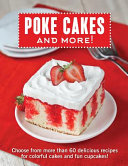 Poke Cakes and More