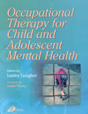 Occupational Therapy for Child and Adolescent Mental Health Book