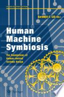 Human Machine Symbiosis