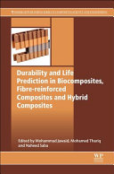 Durability and Life Prediction in Biocomposites  Fibre Reinforced Composites and Hybrid Composites Book