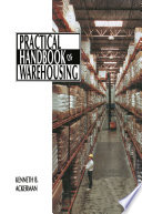 """Practical Handbook of Warehousing"" by Kenneth B. Ackerman"