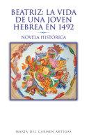 Beatriz - La Vida de una Joven Hebrea en 1492