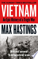 Vietnam  An Epic History of a Divisive War 1945 1975