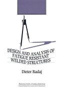 Design and Analysis of Fatigue Resistant Welded Structures