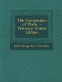 The Symposium Of Plato Primary Source Edition Book PDF