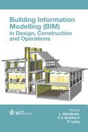 Building Information Modelling (BIM) in Design, Construction and Operations