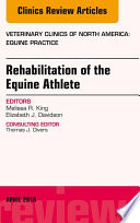 Rehabilitation of the Equine Athlete  An Issue of Veterinary Clinics of North America  Equine Practice  E Book