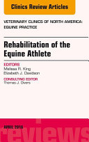Rehabilitation of the Equine Athlete, An Issue of Veterinary Clinics of North America: Equine Practice,