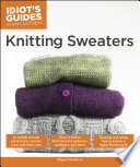 Idiot's Guides: Knitting Sweaters