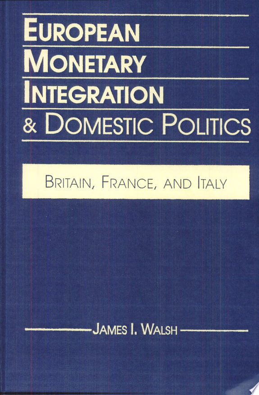 European Monetary Integration   Domestic Politics